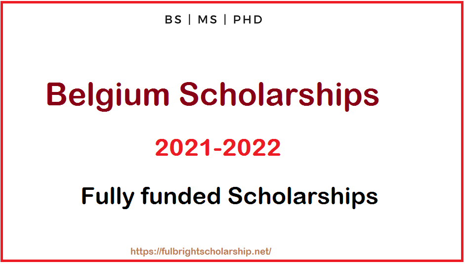 Belgium Scholarships 2021-2022: Top 5 Belgium fully funded Scholarships