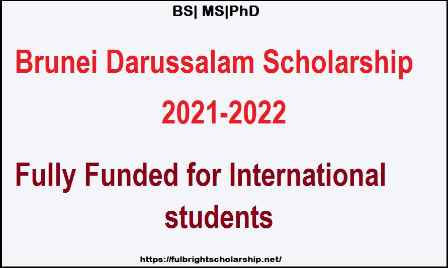 Brunei Darussalam Scholarship 2021-2022