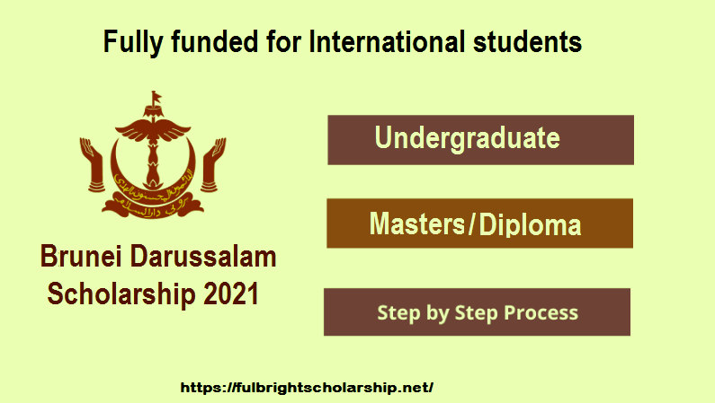 Brunei Darussalam Scholarship 2021-2022 Fully Funded for International students
