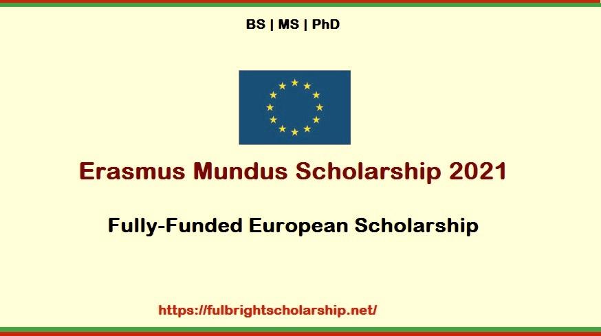 Erasmus Mundus Scholarship 2021-2022 | Fully-Funded European Scholarship