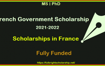 French Government Scholarship 2021-2022: Fully Funded Scholarships in France