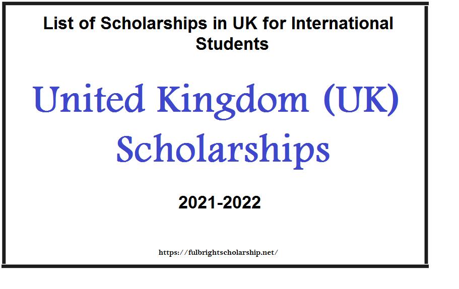 List of Scholarships in UK for International Students 2021