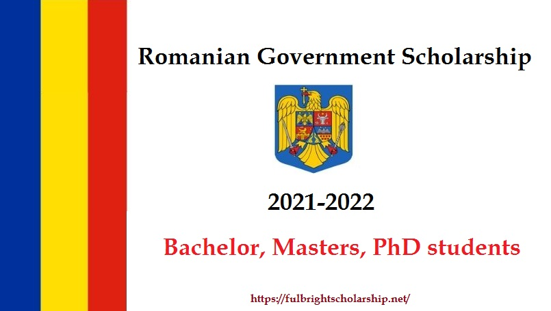 Romanian Government Scholarship 2021-2022 for Bachelor, Masters, PhD students
