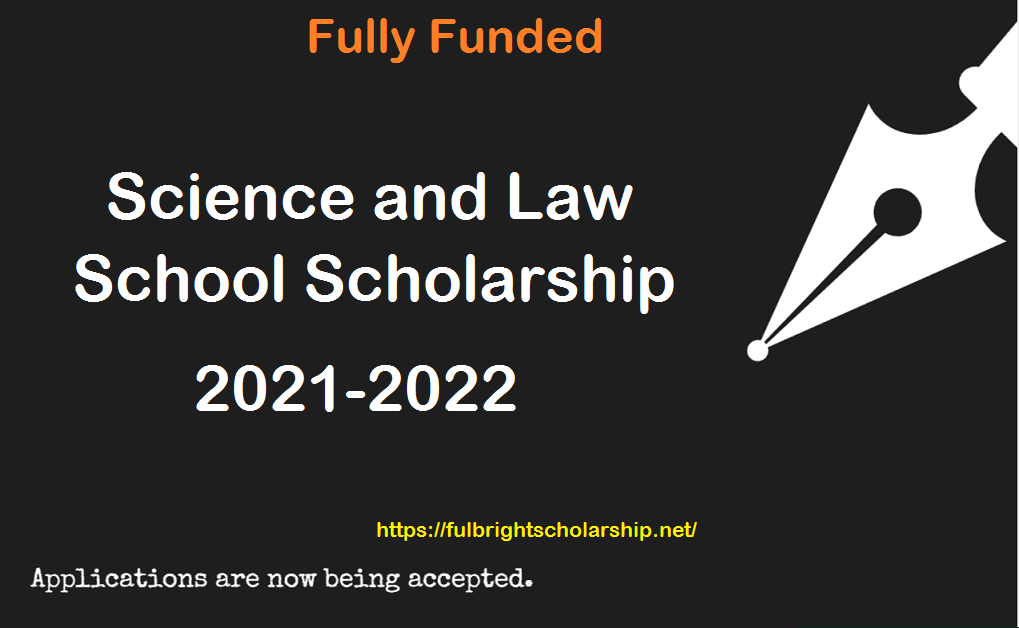 Science and Law School Scholarship 2021-2022 Fully Funded