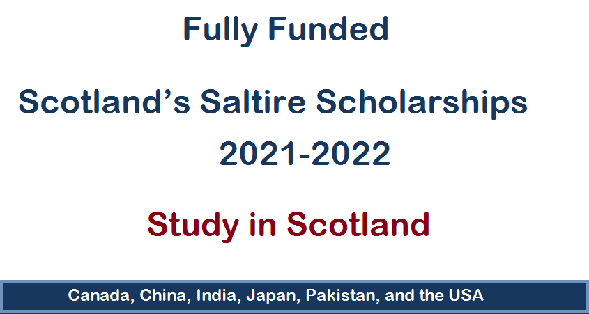 Scotland's Saltire Scholarships 2021-2022 Fully Funded
