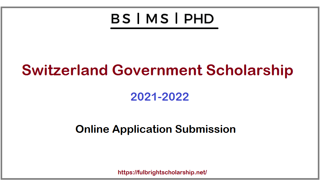 Switzerland Government Scholarship 2021-2022 | Online Application Submission