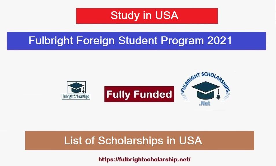 Fulbright Foreign Student Program Scholarships 2021