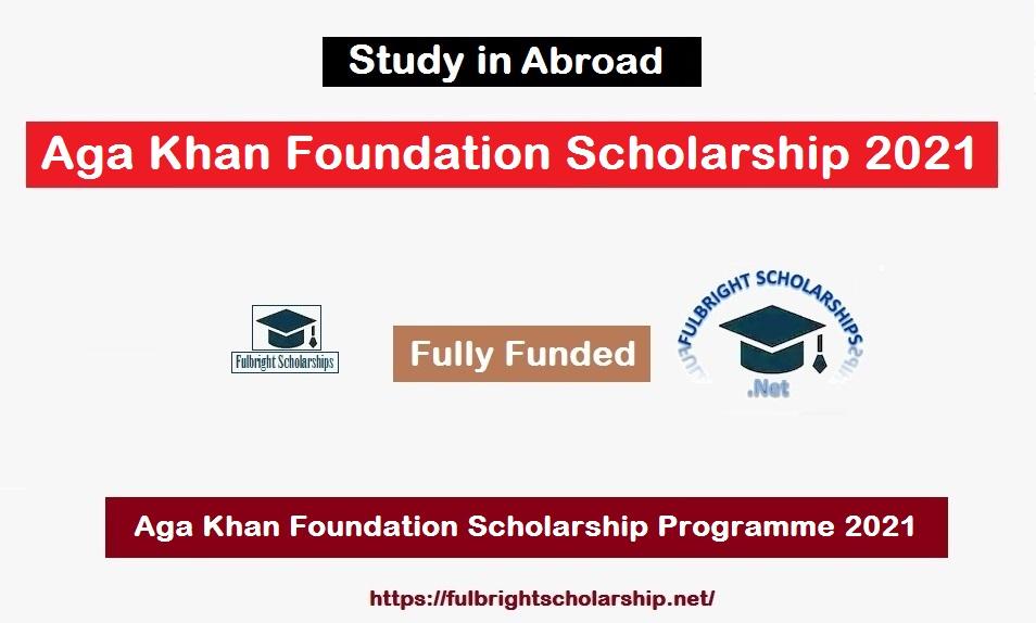 Aga Khan Foundation Scholarship
