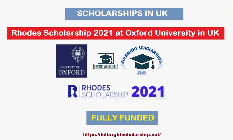 Rhodes Scholarship 2021 at Oxford University in UK : Fully Funded