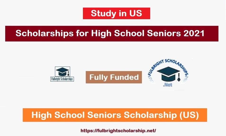 Scholarships for High School Seniors 2021