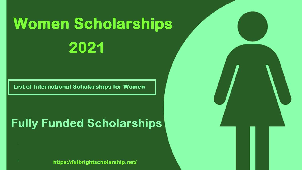 Women Scholarships 2021: List of International Scholarships for Women